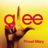 Proud Mary (Glee Cast Version)