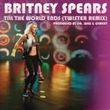 Till the World Ends (Twister Remix)