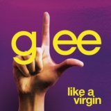 Like A Virgin (Glee Cast Version featuring Jonathan Groff)