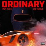 Ordinary (feat. Pop Smoke)