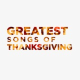 Greatest Songs of Thanksgiving