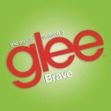 Brave (Glee Cast Version)