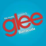Barracuda (Glee Cast Version feat. Adam Lambert)