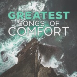 Greatest Songs of Comfort