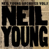Neil Young Archives Vol. I (1963 - 1972)