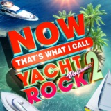 NOW That's What I Call Yacht Rock Vol. 2
