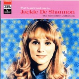 What The World Needs Now Is...Jackie DeShannon - The Definitive Collection