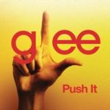 Push It (Glee Cast Version)