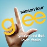 You've Lost That Lovin' Feelin' (Glee Cast  Version)