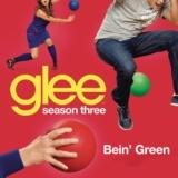 Bein' Green (Glee Cast Version)