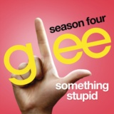 Somethin' Stupid (Glee Cast Version)