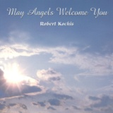 May Angels Welcome You