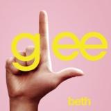 Beth (Glee Cast Version)
