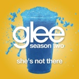 She's Not There (Glee Cast Version)