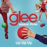 Up Up Up (Glee Cast Version)