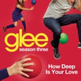How Deep Is Your Love (Glee Cast Version)