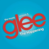 The Happening (Glee Cast Version feat. Adam Lambert and Demi Lovato)