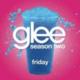 Friday (Glee Cast Version)