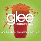 One Bourbon, One Scotch, One Beer (Glee Cast Version)