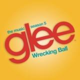 Wrecking Ball (Glee Cast Version)