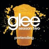 Pretending (Glee Cast Version)