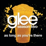 As Long As You're There (Glee Cast Version)