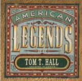 Country Classics: American Legends Tom T. Hall