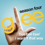 Bye Bye Bye / I Want It That Way (Glee Cast Version)