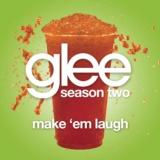 Make 'Em Laugh (Glee Cast Version)