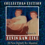 Elvis Raw Live - Volume 6