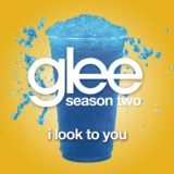 I Look To You (Glee Cast Version)
