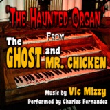 The Ghost and Mr. Chicken: The Haunted Organ by Vic Mizzy
