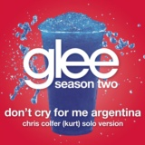 Don't Cry For Me Argentina (Glee Cast - Kurt/Chris Colfer Solo Version)