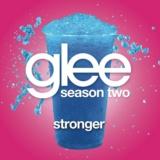 Stronger (Glee Cast Version)