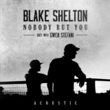 Nobody But You (Duet with Gwen Stefani) [Acoustic]