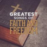 Greatest Songs of Faith and Freedom