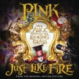 Just Like Fire (From the Original Motion Picture Alice Through The Looking Glass)