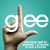 One Less Bell To Answer / A House Is Not A Home (Glee Cast Version featuring Kristin Chenoweth)
