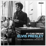 If I Can Dream: Elvis Presley with the Royal Philharmonic Orchestra