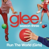 Run The World (Girls) (Glee Cast Version)
