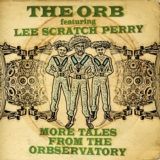 More Tales From The Orbservatory (feat. Lee Scratch Perry)