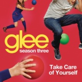 Take Care Of Yourself (Glee Cast Version)