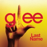 Last Name (Glee Cast Version feat. Kristin Chenoweth)